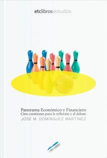 Panorama Económico y Financiero. Cien cuestiones para la reflexión y el debate