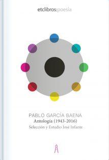 PABLO GARCÍA BAENA Antología (1943-2016)