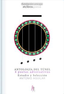 Antología del túnel. Cuatro poetas adversativos.