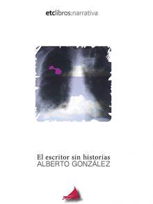 El escritor sin historias de Alberto González