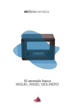 El atentado hueco de Miguel Ángel Molinero