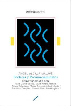 Poéticas y Pronunciamientos de Ángel Alcalá