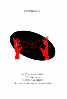 33 Poemas de Justo Navarro. Antología poética de Justo Navarro por El toro celeste:
