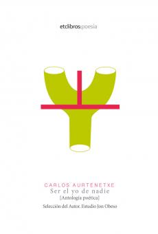 Ser el yo de nadie de Carlos Aurtenetxe